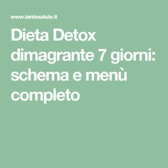 Dieta Detox dimagrante 7 giorni: schema e menù completo