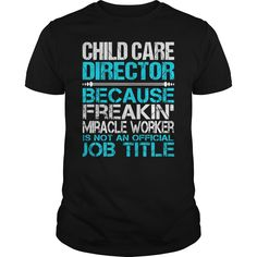 Awesome Tee For Child Care Director T-Shirts, Hoodies. VIEW DETAIL ==► https://www.sunfrog.com/LifeStyle/Awesome-Tee-For-Child-Care-Director-123376576-Black-Guys.html?id=41382