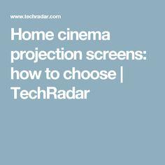 Home cinema projection screens: how to choose   TechRadar