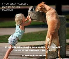 """The best reason to help is """"just because."""" :)"""