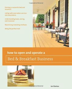 How to Open and Operate a Bed & Breakfast (Home-Based Business Series)