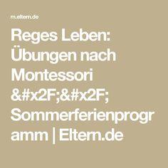 Reges Leben: Übungen nach Montessori // Sommerferienprogramm  | Eltern.de