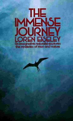 loren eiseley the immense journey | ... dogs , wp rugby images , loren eiseley the immense journey quotes
