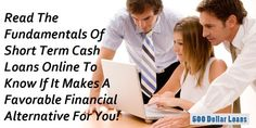 Read The Fundamentals Of Short Term Cash Loans Online To Know If It Makes A Favorable Financial Alternative For You!