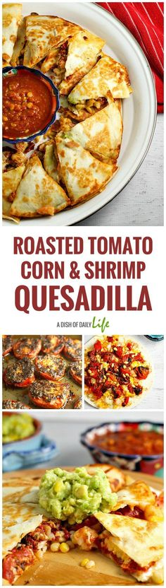 Roasted Tomato, Corn, and Shrimp Quesadillas are a great appetizer for Mexican night, any party or gathering, and of course Cinco de Mayo. Guaranteed rave reviews!
