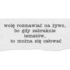 GIFY I OBRAZKI: CYTATY Real Quotes, True Quotes, Positive Thoughts, Positive Quotes, Romantic Quotes, Note To Self, Good Advice, Peace And Love, Sentences