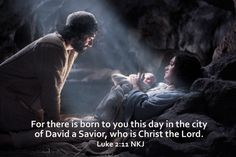 For there is born to you this day in the city of David a saviour, who is Christ the Lord. Luke 2:11 NKJ