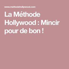 La Méthode Hollywood : Mincir pour de bon !