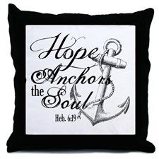 Hope Anchors the Soul Heb. 6:19 Throw Pillow for