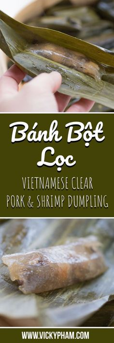 Vietnamese Clear Shrimp & Pork Dumpling (Banh Bot Loc) — Vietnamese Home Cooking Recipes Vietnamese Cuisine, Vietnamese Recipes, Asian Recipes, Vietnamese Dessert, Asian Foods, Pork Recipes, Recipies, Shrimp Dumplings, Chicken Spring Rolls
