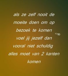 Dutch Quotes, Love Words, Feel Good, Me Quotes, It Hurts, Feelings, Emo, Facebook, Happy
