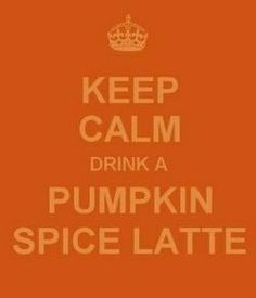 Keep Calm And Drink A Pumpkin Spice Latte Pictures, Photos, and Images for Facebook, Tumblr, Pinterest, and Twitter