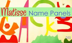 Matisse-inspired name panels. (I'll do this at the end of the year to use up scraps!!)