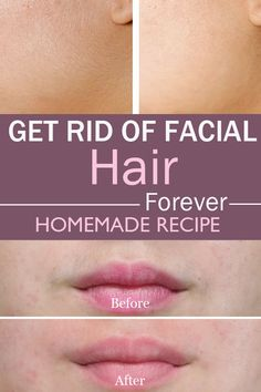 Get Rid of Facial Hair Forever ingredients: 1 tablespoon oatmeal; 2 tablespoons honey; 2 tablespoons lemon juice.