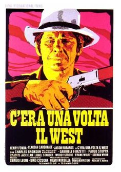 Directed by Sergio Leone.  With Henry Fonda, Charles Bronson, Claudia Cardinale, Jason Robards. Epic story of a mysterious stranger with a harmonica who joins forces with a notorious desperado to protect a beautiful widow from a ruthless assassin working for the railroad.