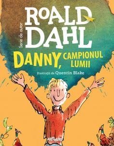 """Danny - Campionul Lumii de Roald Dahl Titlu original: """"Danny, the Champion of the World"""" Autor: Roald Dahl Editura: Arthur Anul: 2016 Număr Quentin Blake, Roald Dahl, Champions Of The World, Danny, Comic Books, Comics, Kids, Study, School"""