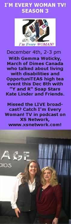 """Janette Burke with Gemma Woticky, March of Dimes Canada who talked about living with disabilities and OpportuniTEAS high tea event this Dec 8th with """"Y and R"""" Soap Stars Kate Linder and Friends. Missed the LIVE broadcast? Catch I'm Every Woman! TV in podcast on XS Network, www.xsnetwork.com!"""