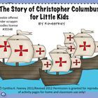 This is a shortened version of the story of Christopher Columbus written especially for our youngest learners.  I use the story of Columbus as a s...