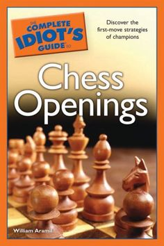 Bestseller Books Online The Complete Idiot's Guide to Chess Openings William Aramil $10.36  - http://www.ebooknetworking.net/books_detail-1592577768.html