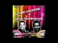 Luther Vandross vs Teddy Pendergrass