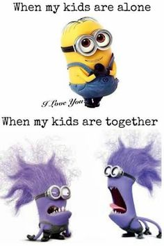 Uh ya, that is my 2 and 5 year old more often then I like!