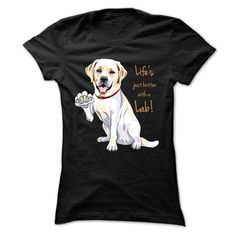 Life is just better with a Lab in Light Text