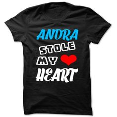 [Popular tshirt name meaning] Andra Stole My Heart Cool Name Shirt Shirts of year Hoodies, Funny Tee Shirts