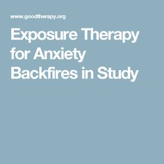 Exposure therapy intended to desensitize study participants to fear and anxiety cues proves ineffective. In fact, it leads to worse outcomes. Mental Health Research, Exposure Therapy, Anxiety Therapy, Psychology, Mindfulness, Study, Blog, Psicologia, Studio