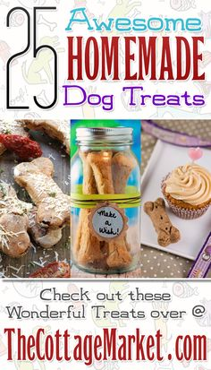 25 Awesome Homemade Dog Treats and more - The Cottage Market #DogTreats, #HomeMadeDogTreats, #HomeMadDogBicuits, #HomeMadeDogBiscuits, #HomemadeDogTreatRecipes