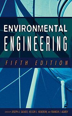 Environmental Engineering: Joseph A. Salvato, Nelson L. Nemerow, Franklin J. Agardy: 9780471418139: Amazon.com: Books