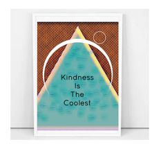 Kindness Poster. Geometric art. Instant Download. Printable Art. Inspirational Print. Yoga Gift. Motivational Gift. Bedroom Wall. Home Decor by GoodVibesByAnnieWood on Etsy
