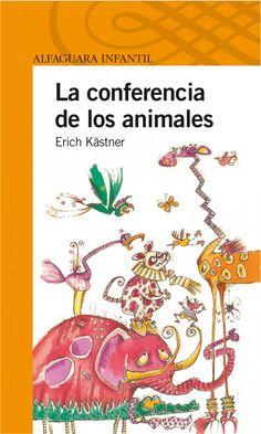 """Erich Kästner. """"La conferencia de los animales"""". Editorial Alfaguara Infantil (6 a 12 años)"""