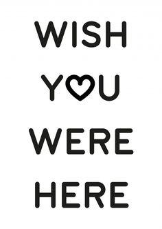 Wish y♥o were here   Typografie   Echte Postkarten online versenden   MyPostcard.com