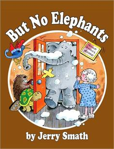 But No Elephants...... my FAVORITE book as a kid