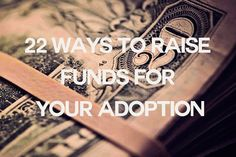 22 ways to raise funds for your adoption - No Hands But Ours