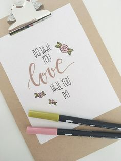 Do what you love what you do, (leuke spreuk voor in bullet journal).