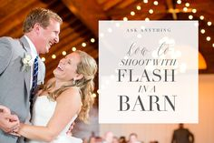 Photographers how to: HOW TO SHOOT WITH FLASH IN A BARN