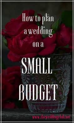 How To Plan A Wedding On Small Budget