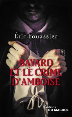 Bayard et le Crime d'Amboise par Eric Fouassier. Photo copyright Christie Goodwin all rights reserved