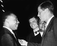 Martin Luther King and John F. Kennedy