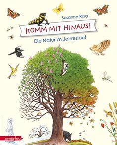 Komm mit hinaus!: Die Natur im Jahreslauf von Susanne Riha…