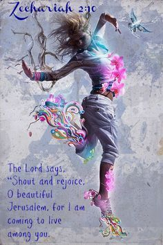 """The LORD says, """"Shout and rejoice O beautiful Jerusalem, for I am coming to live among you."""" Zechariah 2:10"""
