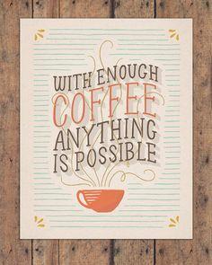 Con el suficiente café, ¡todo es posible!