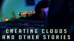 "Creating Clouds & other Stories...... Watching KickThePj and I saw this video.... I have no words for this video other than that and ""wow""...."