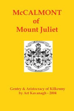 McCalmont of Mount Juliet (The Gentry & Aristocracy of Kilkenny) by Art Kavanagh. $9.51. Publisher: Irish Family Names; 1 edition (January 20, 2011). 6 pages. Major General Sir Hugh McCalmont purchased the Mount Juliet estate from the Earl of Carrick in 1914. The McCalmont family were famous for their connection with horse breeding and horse racing.                            Show more                               Show less