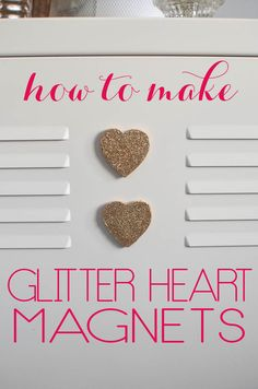 Make these glitter heart magnets for yourself or your bff!  They are fast,  easy and super cute.