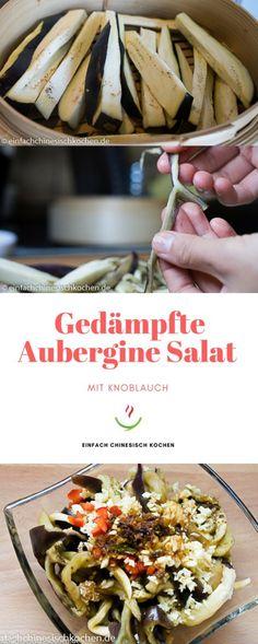 gesundes chinesisches Essen: 蒜蓉蒸茄子-Gedämpfte Aubergine Salat mit Knoblauch. Einfach chinesische Rezepte. chinesisch vegetarisch.