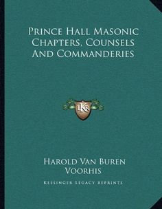 Prince Hall Masonic Chapters, Counsels And Commanderies by Harold Van Buren Voorhis, http://www.amazon.com/dp/1163063444/ref=cm_sw_r_pi_dp_KhuDrb0CQES8C