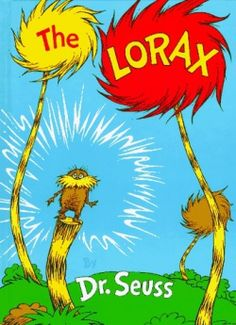 The Lorax - by Dr. Seuss. A cute book and does not have quite so many annoying rhymes I hate in other Seuss books. The lesson to learn, once something is gone, its gone, is for children and adults alike. - Tamz
