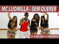 Mc Ludmilla - Sem Querer Cia. Daniel Saboya (Coreografia) - YouTube